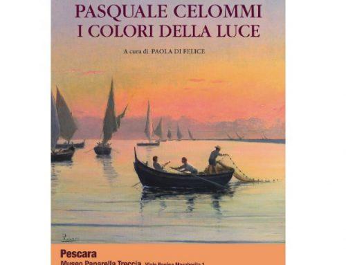 Pasquale Celommi, il pittore della luce. Una mostra a Pescara